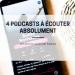 4 podcasts à écouter absolument