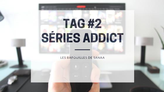 Tag 2 series addict