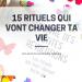 15 rituels qui vont changer ta vie