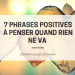 7 phrases positives à penser quand rien ne va